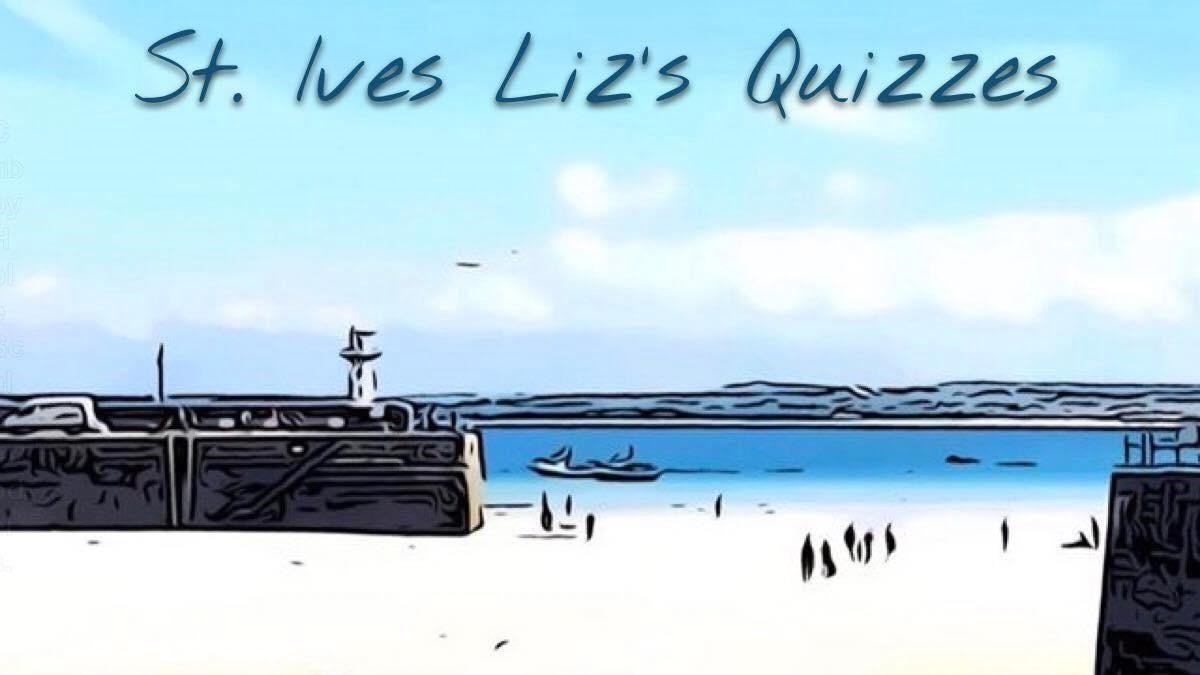 St Ives Liz's Quizzes